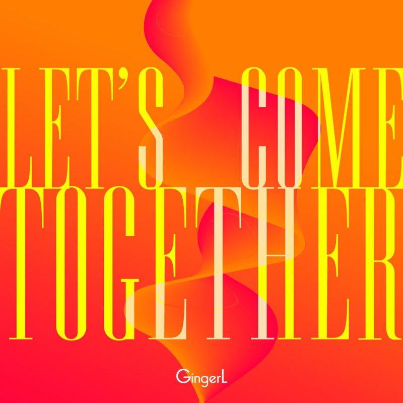 lets-come-together-gingerl-titre